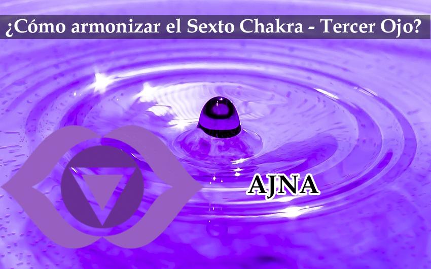 Cómo Armonizar Nuestro Sexto Chakra(Tercer Ojo): Ajna