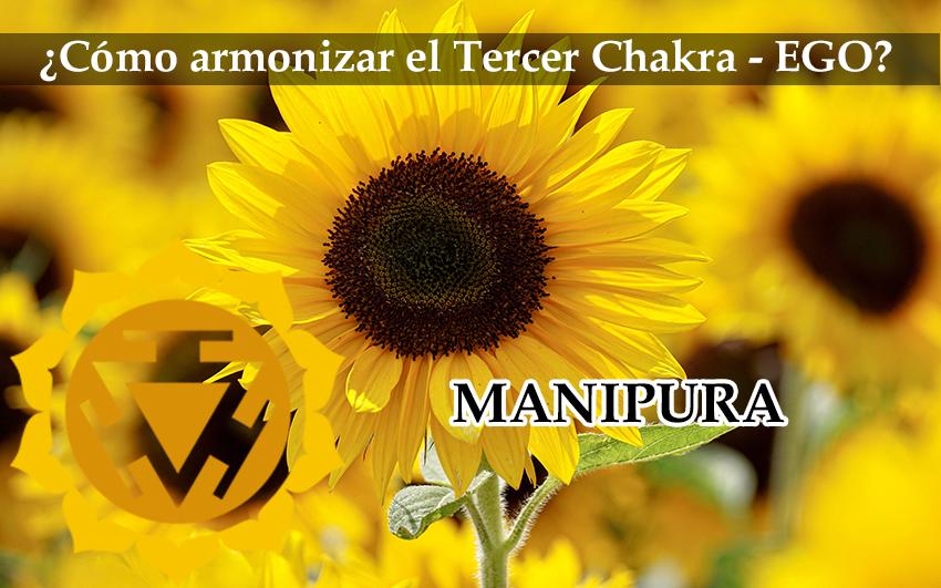 Cómo Armonizar Nuestro Tercer Chakra(EGO): Manipura